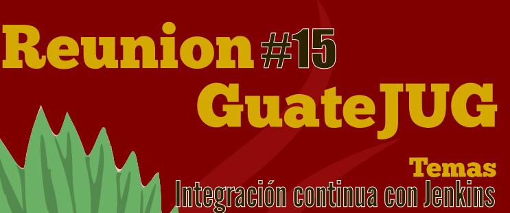 Reunión Guatejug #15 | Integración continua con Jenkins