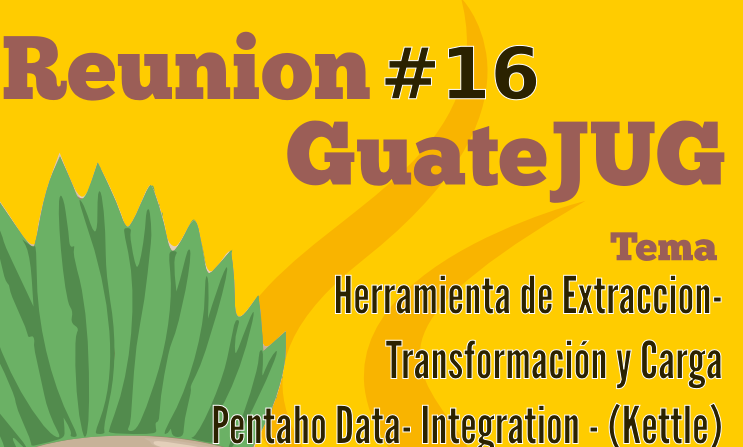 Reunión Guatejug #16 | Pentaho Data – integration
