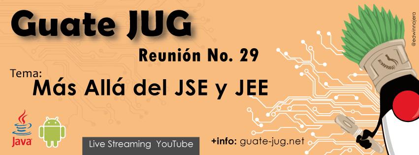 Reunión #29   Más Allá del JSE y JEE
