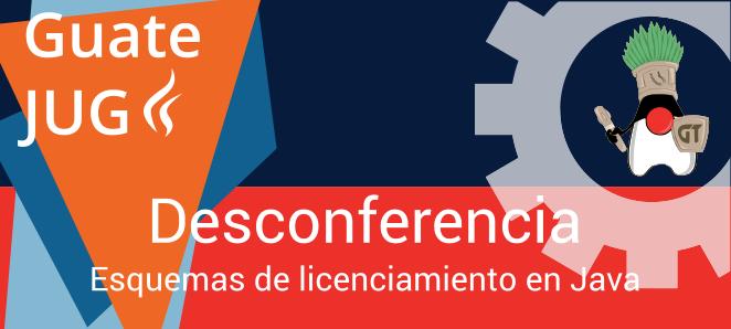 Desconferencia 2017.01 | Esquemas de licenciamiento en Java